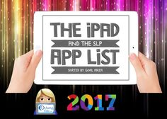 {The iPad & the SLP in 2017} App List for SLPs ~ sorted by goal area. Almost 700 apps on the list. Only currently available apps included. Links to each app in the App Store included on the post: https://omazingkidsllc.com/2016/12/31/the-ipad-the-slp-in-2017-app-list-for-slps-sorted-by-goal-area/