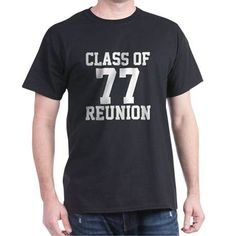 Pretty Awesome CLASS OF '77 REUNION T-shirt shirt. Purchase it here http://www.albanyretro.com/class-of-77-reunion-t-shirt/ Tags:  #Class #Reunion