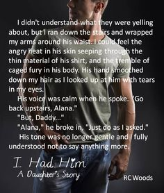 I Had Him - A Daughter's Story by Author  RC Woods rc-woods.com