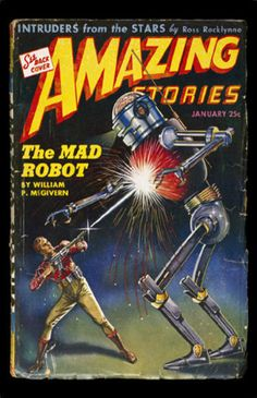 """""""Amazing Stories - The Mad Robot"""" Glossy Vintage Sci-Fi Comic/Magazine Cover Art Print Science Fiction Art, Pulp Fiction, Sci Fi Comics, Robot Art, Robots, Classic Sci Fi, Pulp Magazine, Magazine Covers, Sci Fi Books"""