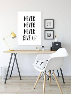 Never Give Up Printable Poster Typography Printable Sign