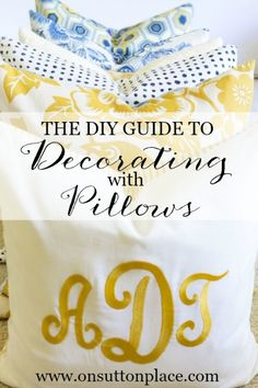 DIY Budget Decorating with Pillows | Great tips anyone can do!