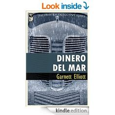 Dinero Del Mar (The Drifter Detective Book 5) - Kindle edition by Garnett Elliott. Mystery, Thriller & Suspense Kindle eBooks @ Amazon.com. 120 pages
