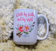 Walk by Faith Not by Sight 2 Cor. 5:7 Coffee Mug by embeemugs