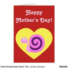 """Pink & Purple Snail, Heart, """"Happy Mother's Day"""" Happy Mother S Day, Happy Mothers, Happy Mother's Day Card, Mother's Day Greeting Cards, Pink Cards, Snail, Pink Purple, Templates, Heart"""