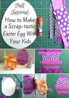 Easter Craft Ideas: How to Make a Scrap Tastic Easter Egg With Your Kids