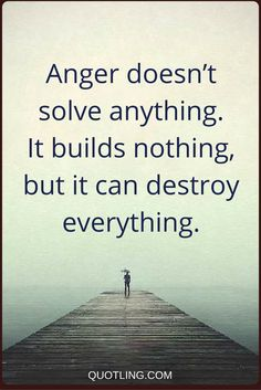 anger quotes Anger doesn't solve anything. It builds nothing, but it can destroy everything. Stress can kill you! Anger Quotes, Wisdom Quotes, Quotes To Live By, Me Quotes, Qoutes, Quotes About Anger, Temper Quotes, Quotes Images, Motivational Quotes In Hindi