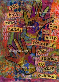 """""""You Have Two Hands. One To Help Yourself, The Second To Help Others."""""""