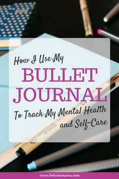Using a Bullet Journal to Track My Mental Health I have always been prone to bouts of anxiety and depression so, after a difficult pregnancy, I knew I was going to be a prime target for those pesky postpartum blues that could potentially turn into somethi