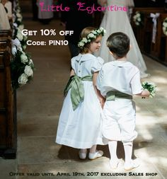 Get 10% OFF The Finest Collection of Designer Flower Girl Dresses, Page Boy outfits & Holy Communion dresses with code PIN10 - offer valid until April 19th, 2017 & excluding Sales shop - littleeglantine.Com