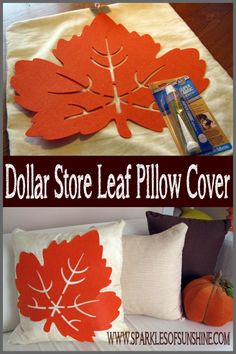 Dollar Store Leaf Pillow Cover :http://www.sparklesofsunshine.com/dollar-store-leaf-pillow-cover/