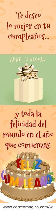 Abre tu regalo. Te deseo lo mejor en tu cumpleaños... Y toda la felicidad del mundo en el año que comienzas