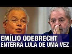 Patriarca da Odebrecht 'enterra' Lula e acaba com seu discurso sobre o s...