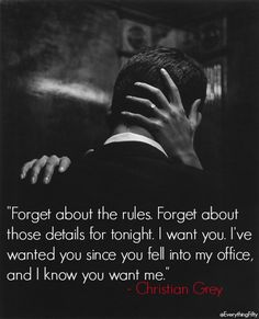 Christian Grey - Fifty shades of grey 50 Shades Trilogy, Fifty Shades Series, Fifty Shades Movie, Fifty Shades Quotes, Shade Quotes, Movie Quotes, Funny Quotes, Couple Quotes, Book Quotes