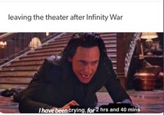 I cried so much in infinity war...
