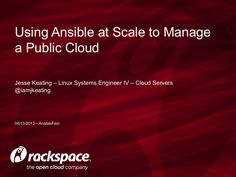 Using Ansible at Scale to Manage a Public Cloud #rackspace