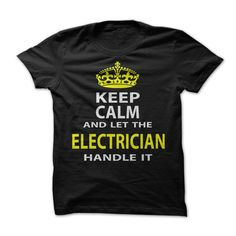 (Tshirt Discount Today) Keep Calm amp Let The Electrician Handle It Discount 10% Hoodies, Funny Tee Shirts