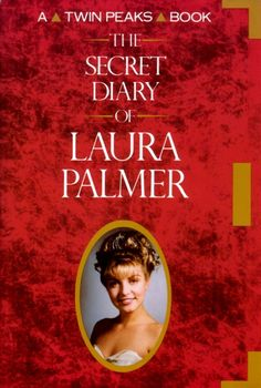 The Secret Diary of Laura Palmer is a 1990 spin-off novel from the television series Twin Peaks. Laura Palmer, Books To Read, My Books, David Lynch Twin Peaks, Secret Diary, Cinema, Book Nerd, Book Lists, Texts