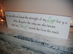 """Baby Boy's nursery, Baby girl's nursery, Sign, Decor - """"No one will ever know the strength of my LOVE for you..."""". $36.00, via Etsy."""