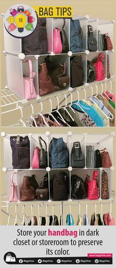 Bag Tips | 10 Store your handbag in dark closet or storeroom to preserve its color.   #Handbags #HandbagTips #BagsHive