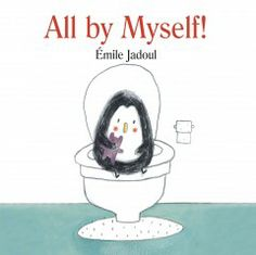 Check it out at the Orlando Public Library! All by Myself! by  Émile Jadoul Summary: Leon Penguin gets up in the middle of the night all by himself to go to the bathroom.