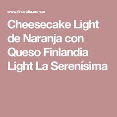 Cheesecake Light de Naranja con Queso Finlandia Light La Serenísima