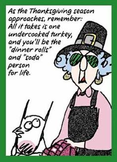 Thanksgiving Humor courtesy of Maxine Funny Thanksgiving Pictures, Thanksgiving Cartoon, Thanksgiving Crafts, Happy Thanksgiving, Thanksgiving Sayings, Thanksgiving Decorations, Happy Fall, Thanksgiving Blessings, Thanksgiving Graphics