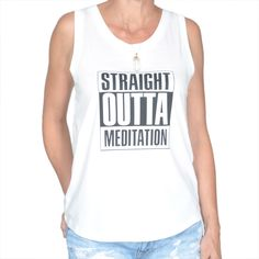 #sapphiresoul Straight Outta Meditation - Muscle Tee by SuperLoveTees on Etsy https://www.etsy.com/listing/247919804/straight-outta-meditation-muscle-tee