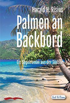 #Südsee, #Bora Bora und #Meer: Palmen an Backbord: Ein Segelroman aus der Südsee (Sail & Crime 2) von Harald H. Risius http://www.amazon.de/dp/B01B4YRCLA/ref=cm_sw_r_pi_dp_sk68wb0D34X1T