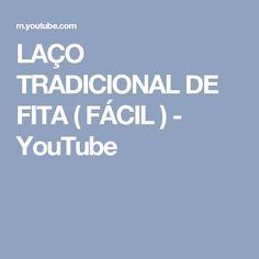 LAÇO TRADICIONAL DE FITA ( FÁCIL ) - YouTube