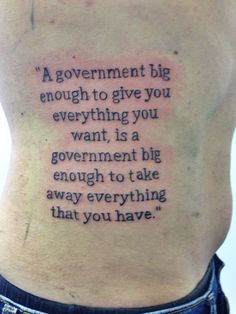 One of my tattoos, I love this quote. Fuck the government.