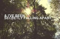 So True. Been Secretly Falling Apart. Hurt Quotes, Sad Quotes, Quotes To Live By, Love Quotes, Inspirational Quotes, Dreamy Quotes, Unhappy Quotes, Fabulous Quotes, Awesome Quotes