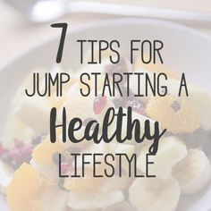 Dieting and exercise can be such a struggle. These 7 tips for jump starting a healthy lifestyle will make it easier to get back on track!
