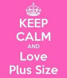 Keep Calm and Love Plus Size! #plussize #kcco #beauty #curvy #love