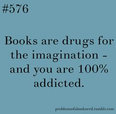 I can't deny that. But, what an addiction!