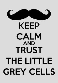 #Poirot...Trust those grey cells. This will also be on my wall. Soon there will be no wall left...