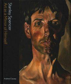 Stanley Spencer : art as a mirror of himself / Andrew Causey.