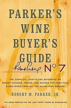 Parkers Wine Buyers Guide The Complete EasyToUse Reference on Recent Vintages Prices and Ratings for More Than 8000 Wines from All the Maj PARKERS WINE BUYERS GD 7E ** See this great product.  This link participates in Amazon Service LLC Associates Program, a program designed to let participant earn advertising fees by advertising and linking to Amazon.com.