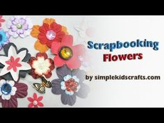How to make scrapbooking embelishments flowers