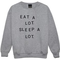 Eat a Lot Sleep a Lot Sweater Jumper Funny Fun Tumblr Hipster Swag... (€19) ❤ liked on Polyvore featuring tops, hoodies, sweatshirts, sweaters, shirts, black, women's clothing, regular fit shirts, shirt top and goth tops