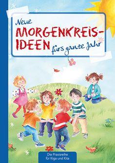 Neue Morgenkreis-Ideen fürs ganze Jahr - Kaufmann Verlag