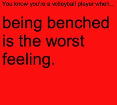 you know you're a volleyball player when... especially when the player who goes in for you doesnt even play your position!