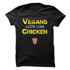Vegans taste like Chicken - #cute gift #hostess gift. BUY IT => https://www.sunfrog.com/Funny/Vegans-taste-like-Chicken.html?68278