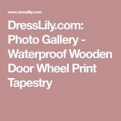 DressLily.com: Photo Gallery - Waterproof Wooden Door Wheel Print Tapestry