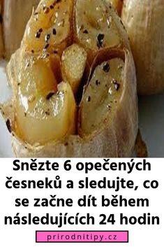 Snězte 6 opečených česneků a sledujte, co se začne dít během následujících 24 hodin Losing Weight, Garlic, Health Fitness, Homemade, Vegetables, Food, Per Diem, Weight Loss, Loose Weight