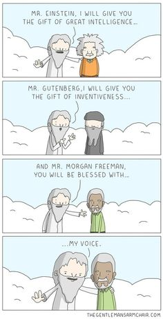 Hilarious meme - God's Gifts - Einstein, Gutenberg, and Morgan Freeman (the voice of God!) - very cute and funny cartoon. Funny Shit, Funny Cute, The Funny, Hilarious, Funny Stuff, Super Funny, Really Funny, Funny Things, Memes Humor