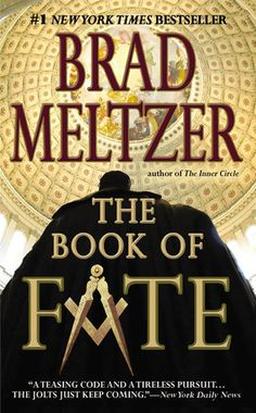 The Book of Fate ~ Brad Meltzer...... Anything Meltzer has written is captivating
