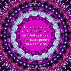 Mandala by Ambala: Ako zmeniť svoj svet Development Quotes, Self Development, Motto, Life, Mottos