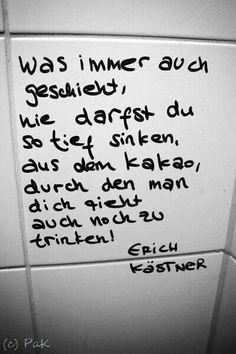 Es wär schon schöner, wenn es schöner wär. Erich Kästner | words ...