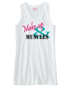 Cute Workout Fitness Tank.  Make-up and Muscles.  Available in white, gray, and pink.